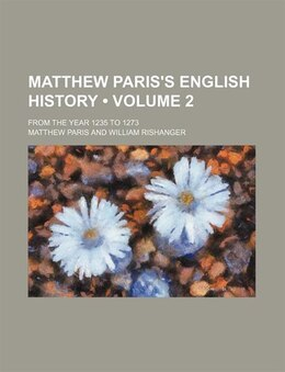 Book Matthew Paris's English History (volume 2); From The Year 1235 To 1273 by Matthew Paris