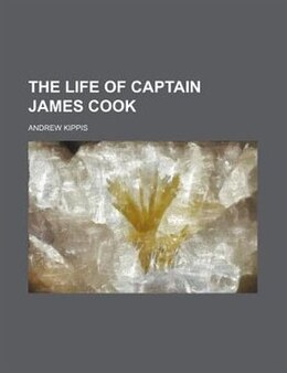 Book Life of Captain James Cook by Andrew Kippis