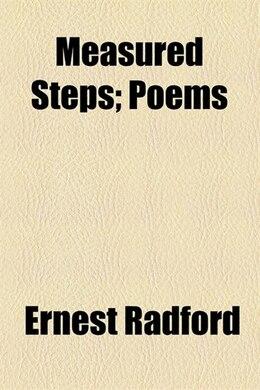 Book Measured Steps; Poems by Ernest Radford
