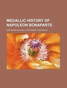Book Medallic history of Napoleon Bonaparte by Ann Mudie Scargill