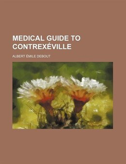 Book Medical guide to Contrexéville by Albert Émile Debout