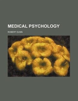 Book Medical psychology by Robert Dunn