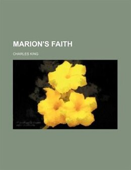 Book Marion's Faith by Charles King