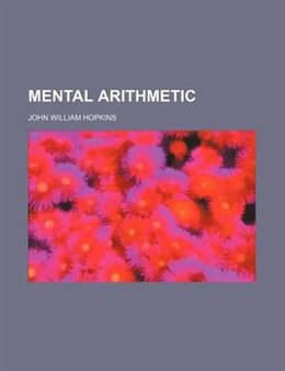 Book Mental arithmetic by John William Hopkins