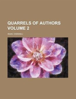 Book Quarrels Of Authors Volume 2 by Isaac Disraeli