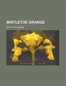 Book Mistletoe grange by Mistletoe Grange