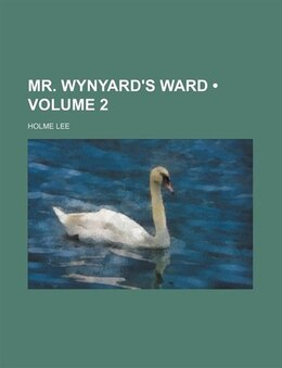 Book Mr. Wynyard's Ward (volume 2) by Holme Lee