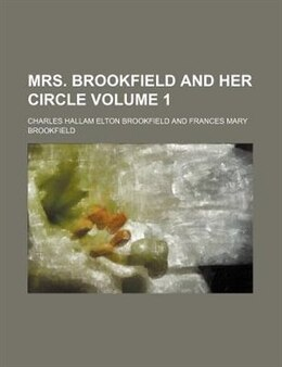 Book Mrs. Brookfield And Her Circle Volume 1 by Charles Hallam Elton Brookfield