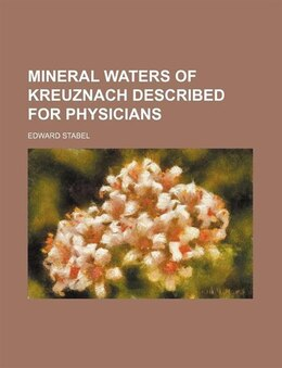 Book Mineral Waters of Kreuznach Described for Physicians by Edward Stabel