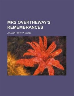 Book Mrs. Overtheway's Remembrances by Juliana Horatia Gatty Ewing