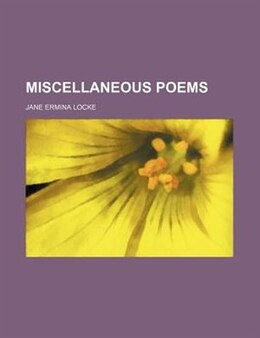 Book Miscellaneous poems by Jane Ermina Locke