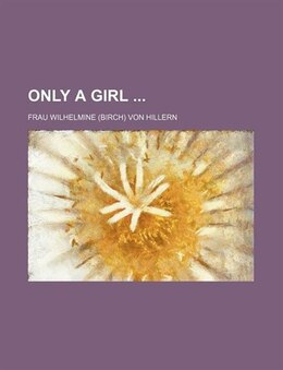 Book Only A Girl by Frau Wilhelmine Von Hillern