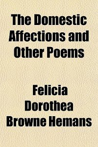 Book The Domestic Affections And Other Poems by Felicia Dorothea Browne Hemans