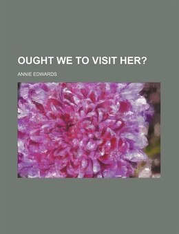Book Ought We To Visit Her? by Annie Edwards