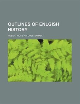 Book Outlines of Enlgish history by Robert Ross
