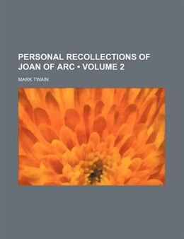 Book Personal Recollections Of Joan Of Arc (volume 2) by Mark Twain