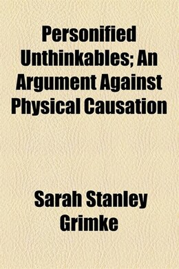 Book Personified Unthinkables by Sarah Stanley Grimké