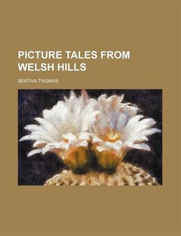 Book Picture Tales from Welsh Hills by Bertha Thomas
