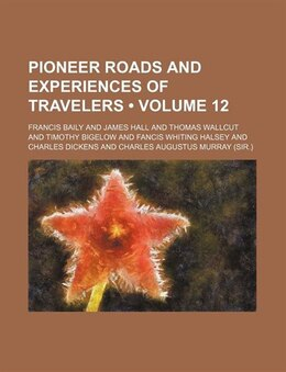 Book Pioneer Roads And Experiences Of Travelers (volume 12) by Francis Baily