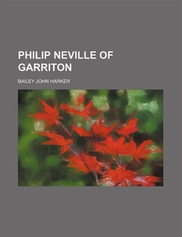 Book Philip Neville of Garriton by Bailey John Harker