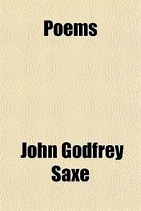 Book Poems by John Godfrey Saxe