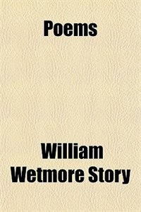 Book Poems by William Wetmore Story