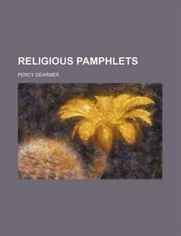 Book Religious Pamphlets by Percy Dearmer