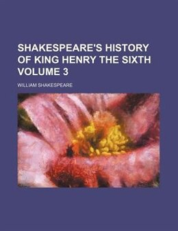 Book Shakespeare's History of King Henry the Sixth by William Shakespeare