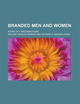 Book Branded men and women; story of a western town by Joseph Bird