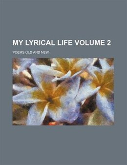 Book My Lyrical Life Volume 2; Poems Old And New by Gerald Massey