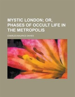 Book Mystic London by Charles Maurice Davies