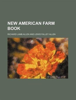 Book New American farm book by Richard Lamb Allen