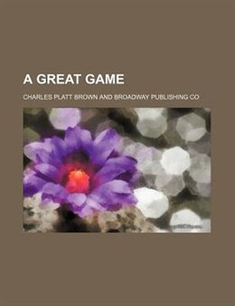 Book A Great Game by Charles Platt Brown
