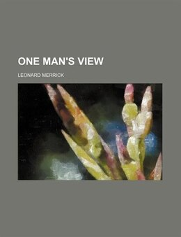 Book One Man's View by Leonard Merrick