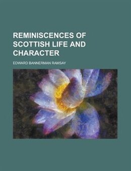 Book Reminiscences of Scottish life and character by Edward Bannerman Ramsay