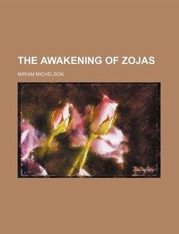Book The Awakening of Zojas by Miriam Michelson