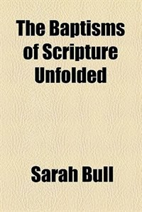 Book The Baptisms of Scripture Unfolded by Sarah Bull