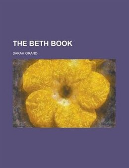 Book The Beth Book by Sarah Grand