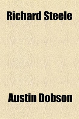 Book Richard Steele by Austin Dobson