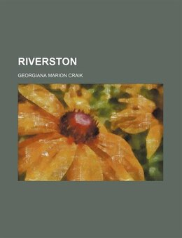 Book Riverston (volume 1) by Georgiana Marion Craik
