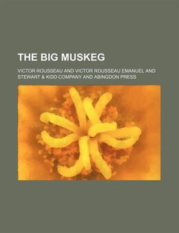 Book The Big Muskeg by Victor Rousseau