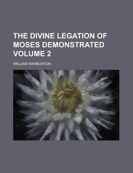 Book The Divine Legation Of Moses Demonstrated Volume 2 by William Warburton