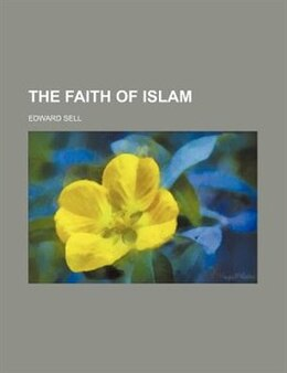 Book The Faith of Islam by Edward Sell