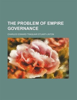 Book The Problem of Empire Governance by Charles Edward Stuart-linton