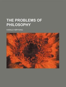 Book The Problems of Philosophy by Harald Hø?ffding