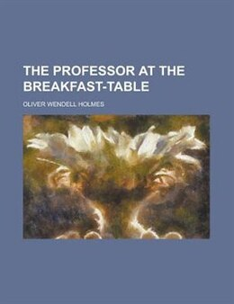 Book The Professor at the Breakfast-table by Oliver Wendell Holmes