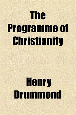 Book The Programme of Christianity by Henry Drummond