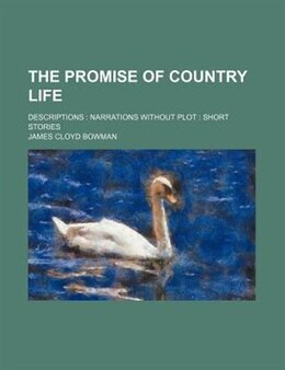 Book The Promise of Country Life by James Cloyd Bowman