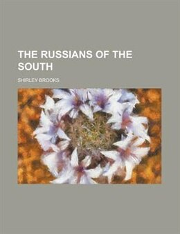 Book The Russians of the South by Shirley Brooks