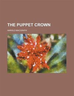 Book The Puppet Crown by Harold Macgrath